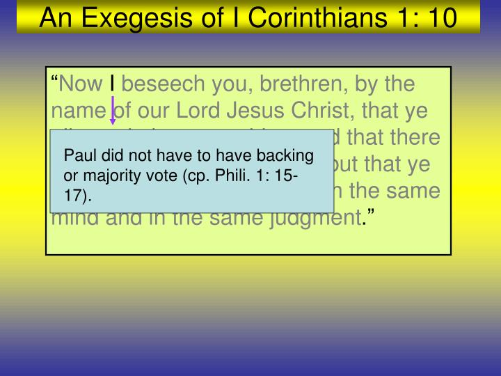 Paul did not have to have backing or majority vote (cp. Phili. 1: 15-17).