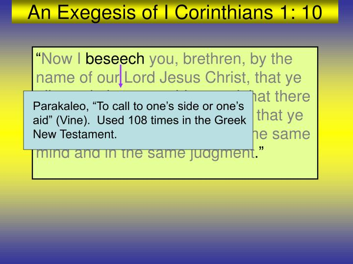 """Parakaleo, """"To call to one's side or one's aid"""" (Vine).  Used 108 times in the Greek New Testament."""