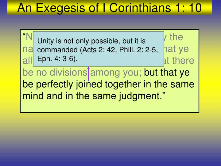 Unity is not only possible, but it is commanded (Acts 2: 42, Phili. 2: 2-5, Eph. 4: 3-6).