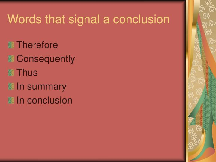 Words that signal a conclusion