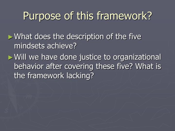 Purpose of this framework?
