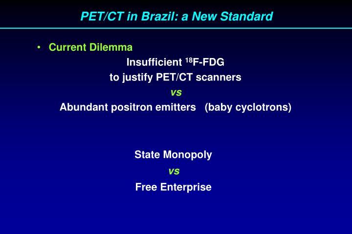 PET/CT in Brazil: a New Standard