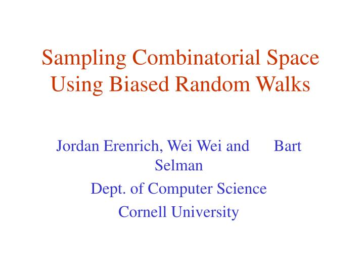 Sampling combinatorial space using biased random walks