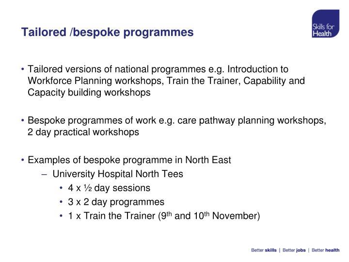 Tailored /bespoke programmes