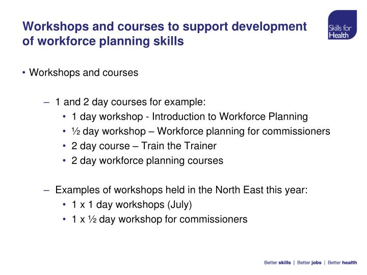 Workshops and courses to support development of workforce planning skills