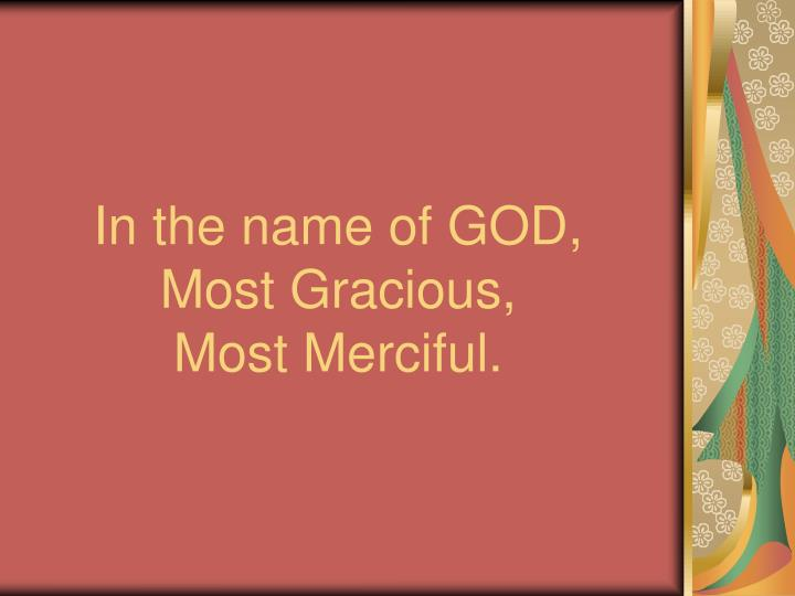 In the name of god most gracious most merciful