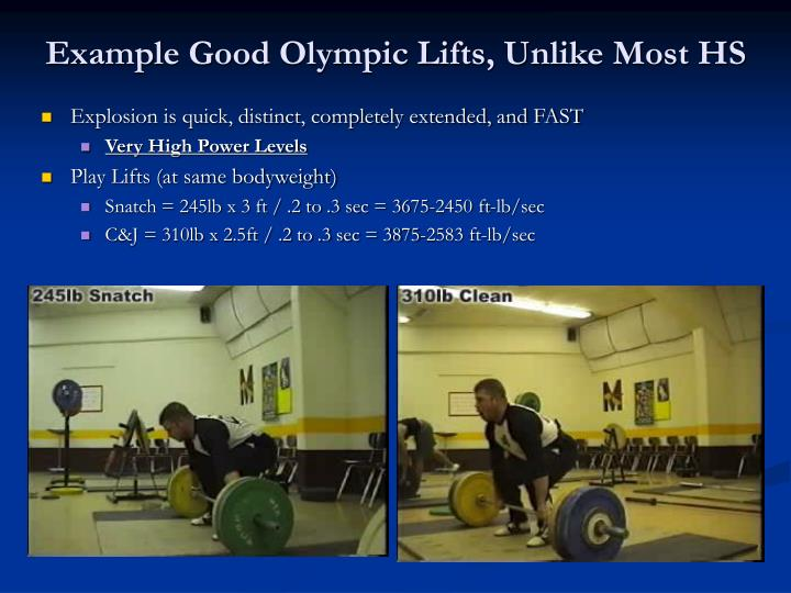 Example Good Olympic Lifts, Unlike Most HS