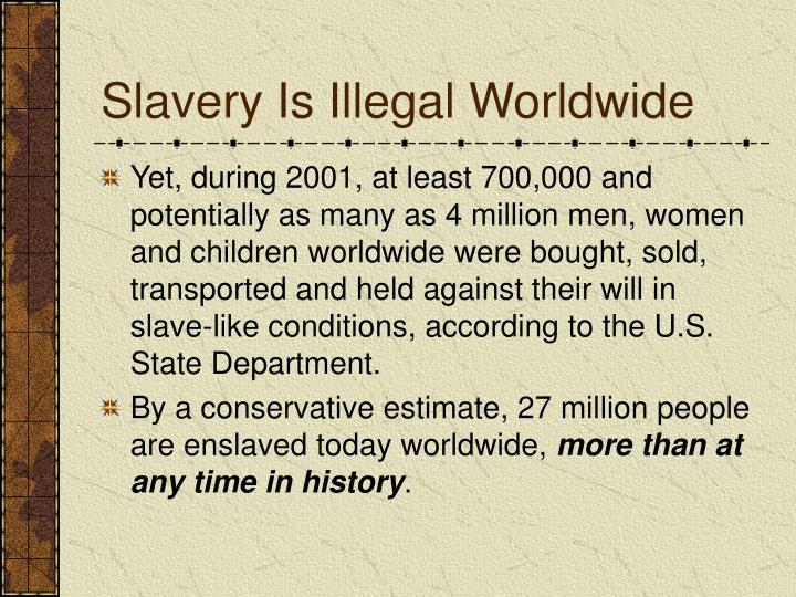 Slavery Is Illegal Worldwide