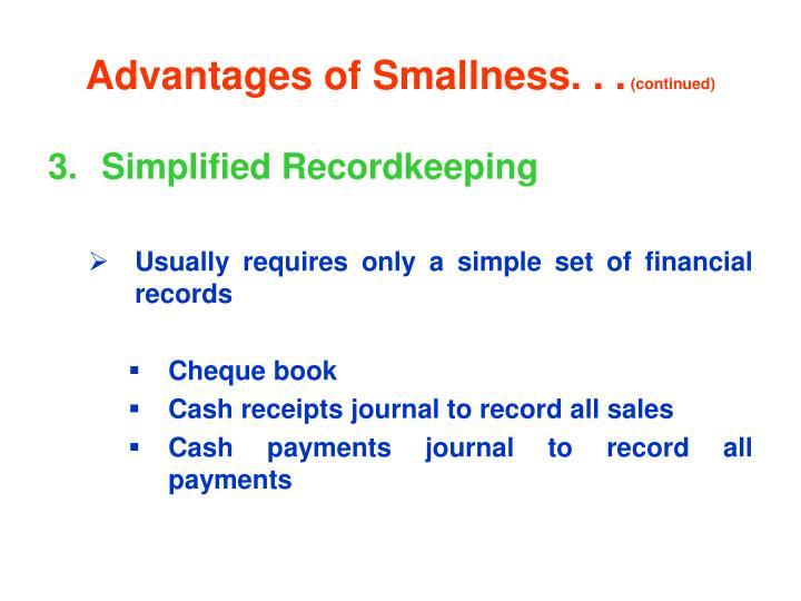 Advantages of Smallness. . .