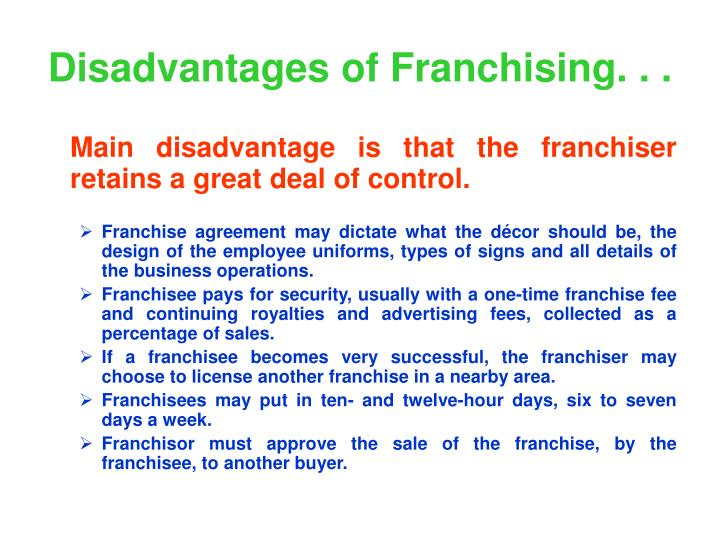 Disadvantages of Franchising. . .