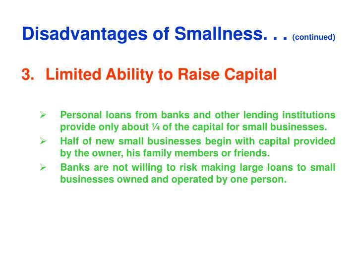 Disadvantages of Smallness. . .