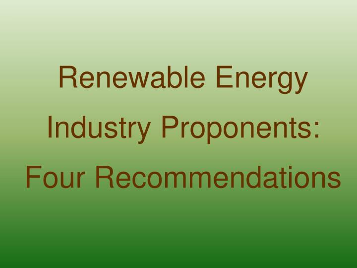 Renewable Energy Industry Proponents: