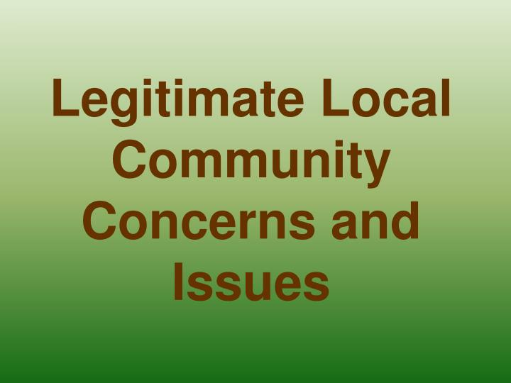 Legitimate Local Community Concerns and Issues