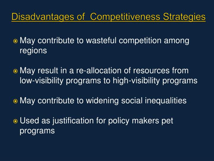 Disadvantages of  Competitiveness Strategies