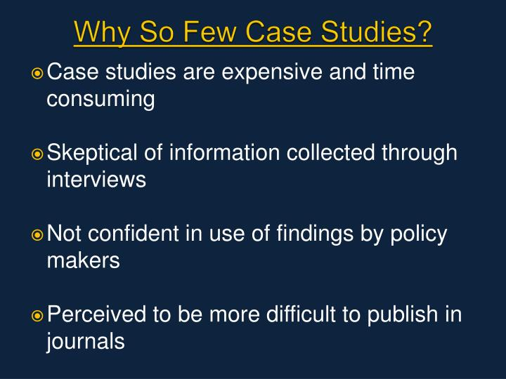 Why So Few Case Studies?