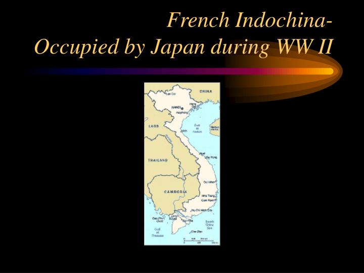 French indochina occupied by japan during ww ii