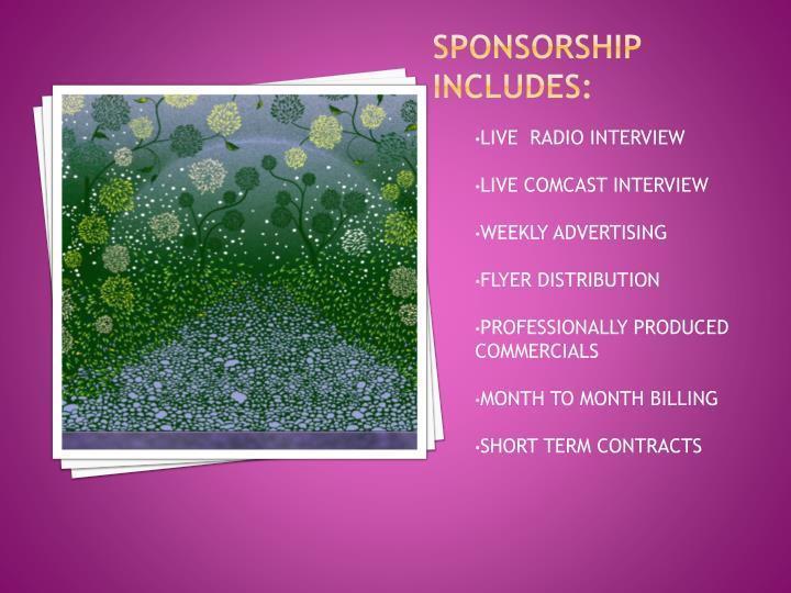 SPONSORSHIP INCLUDES: