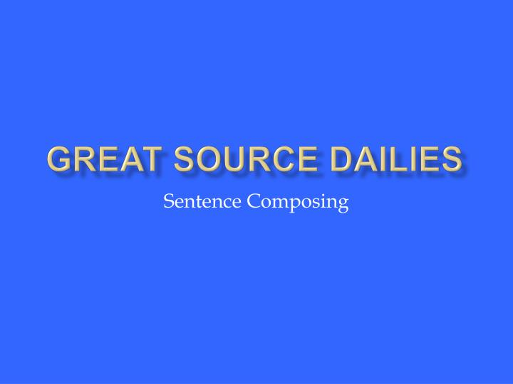 Great Source Dailies