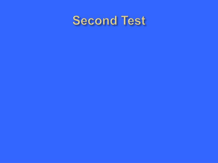 Second Test