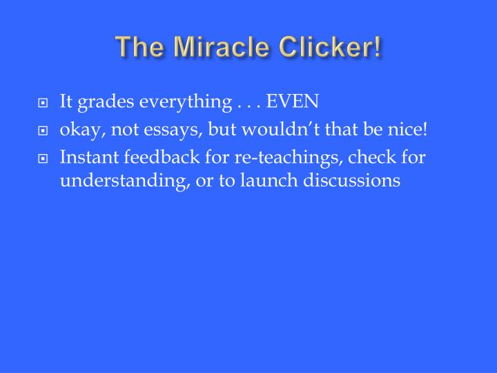 The Miracle Clicker!