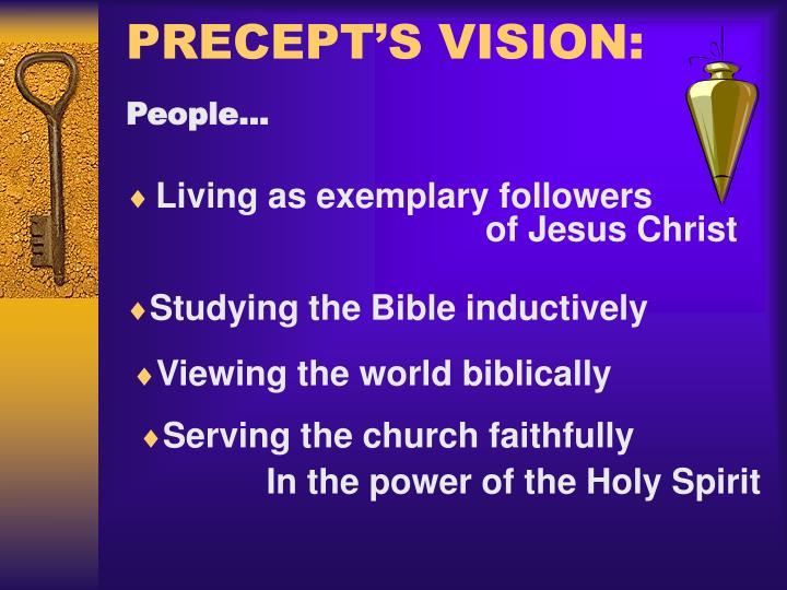 PRECEPT'S VISION: