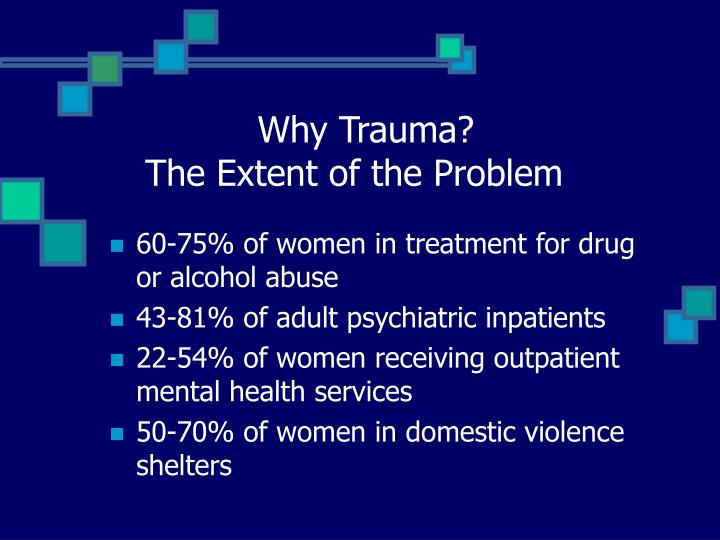Why Trauma?                              The Extent of the Problem