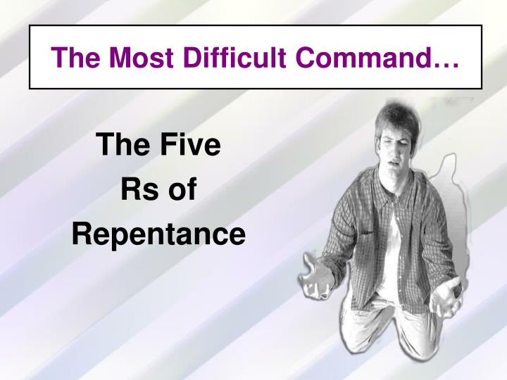 The Most Difficult Command…
