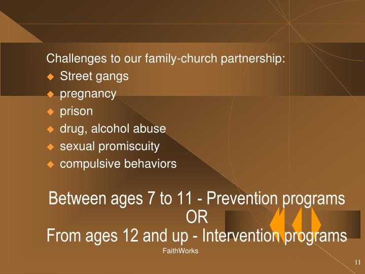 Between ages 7 to 11 - Prevention programs