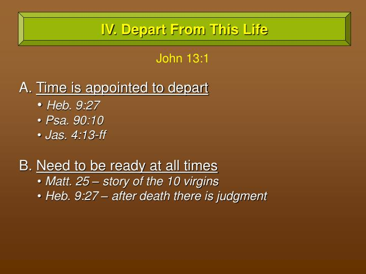IV. Depart From This Life