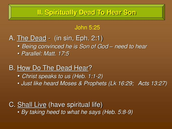 II. Spiritually Dead To Hear Son