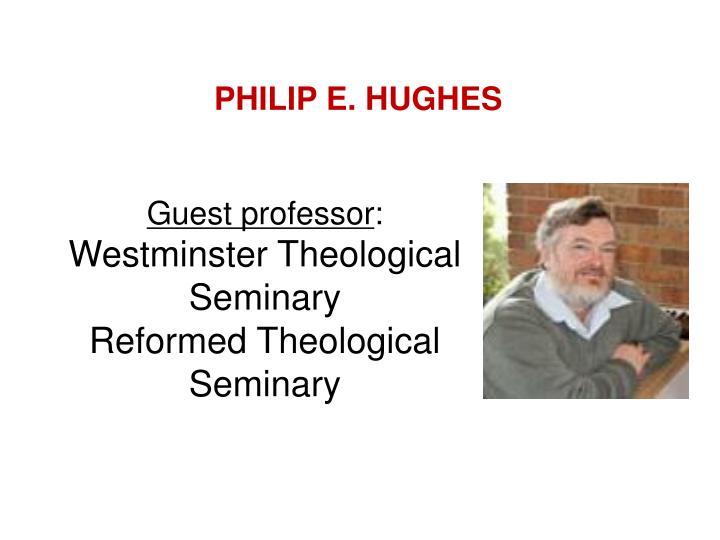 PHILIP E. HUGHES
