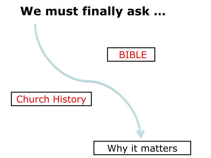 We must finally ask …