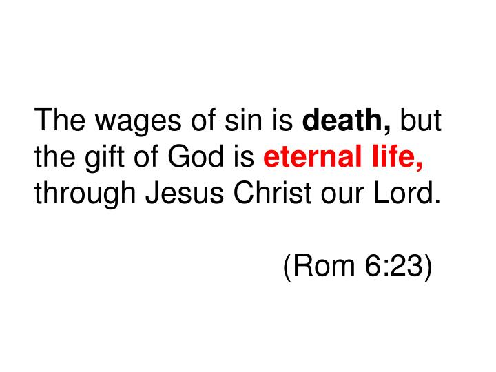 The wages of sin is