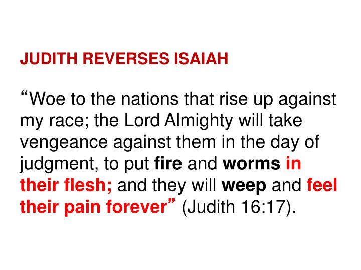 JUDITH REVERSES ISAIAH