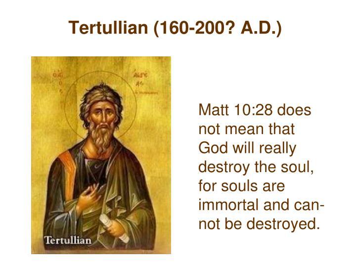 Tertullian (160-200? A.D.)