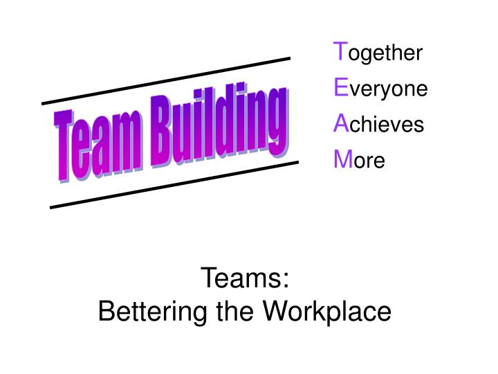 teams bettering the workplace