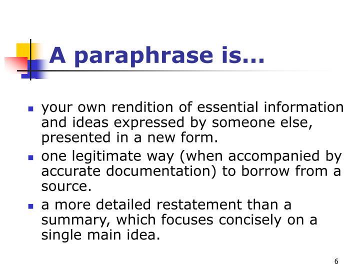 A paraphrase is...