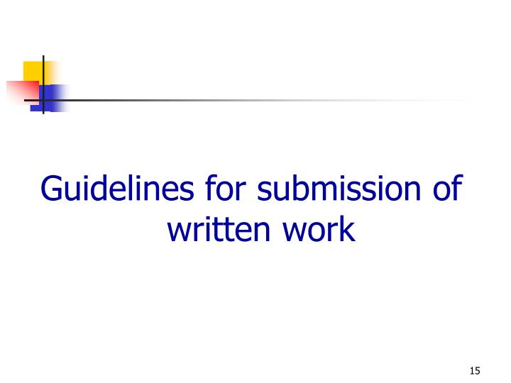 Guidelines for submission of  written work