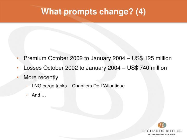 What prompts change? (4)