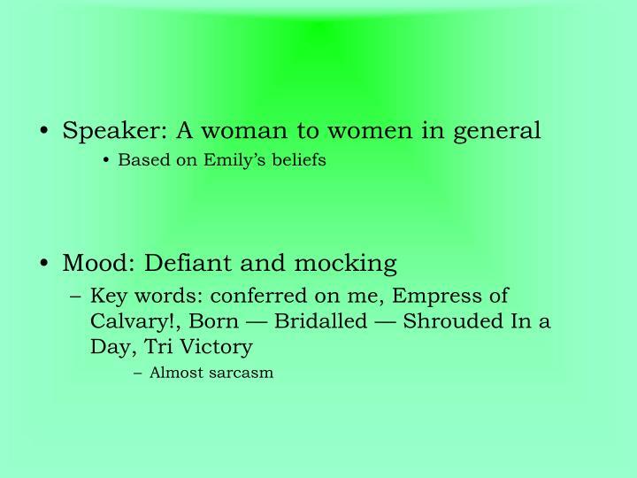 Speaker: A woman to women in general