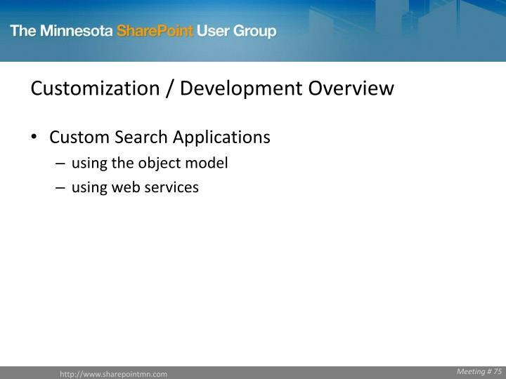 Customization / Development Overview