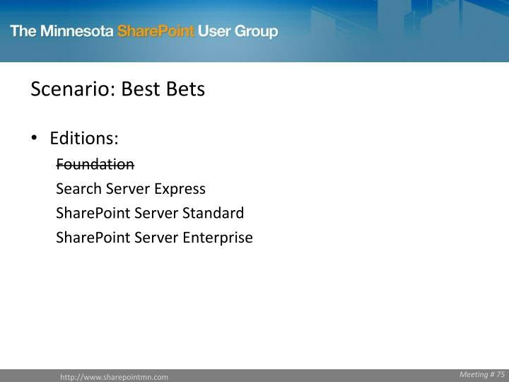 Scenario: Best Bets