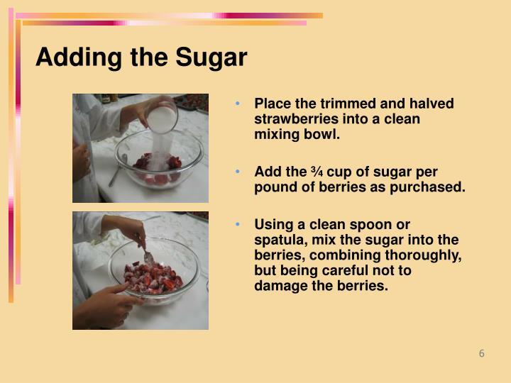Adding the Sugar