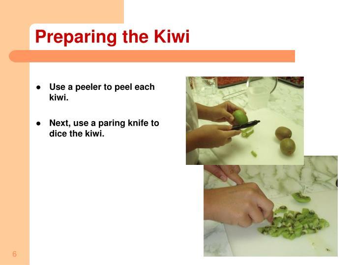 Preparing the Kiwi