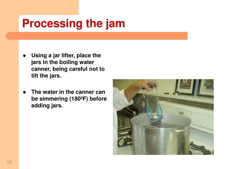 Processing the jam