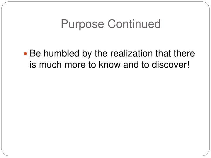 Purpose Continued