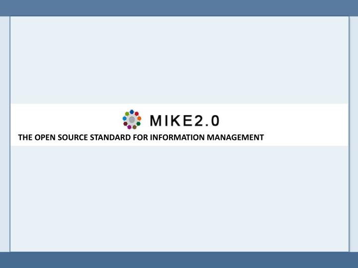 THE OPEN SOURCE STANDARD FOR INFORMATION MANAGEMENT