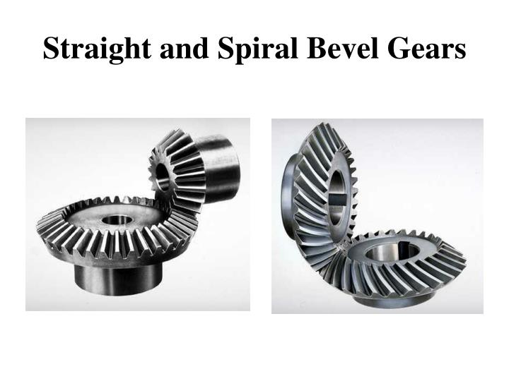Straight and Spiral Bevel Gears