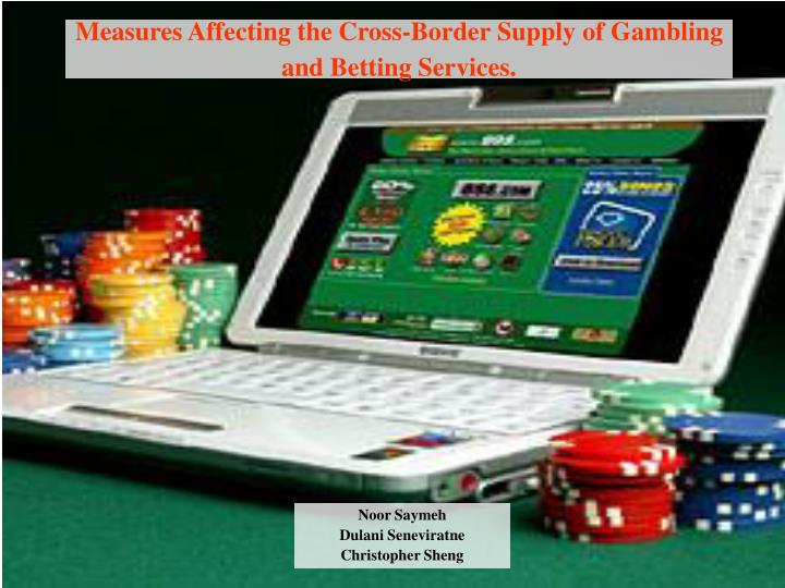 Measures affecting the cross border supply of gambling and betting services