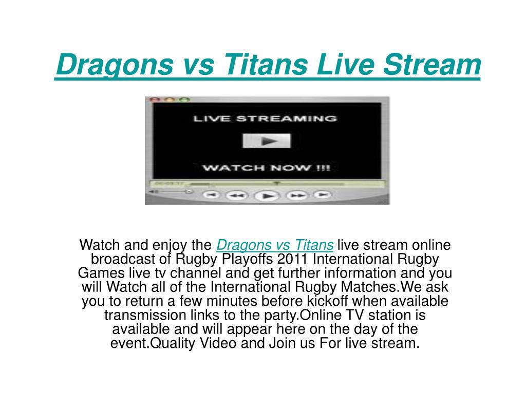 Dragons vs Titans Live Stream